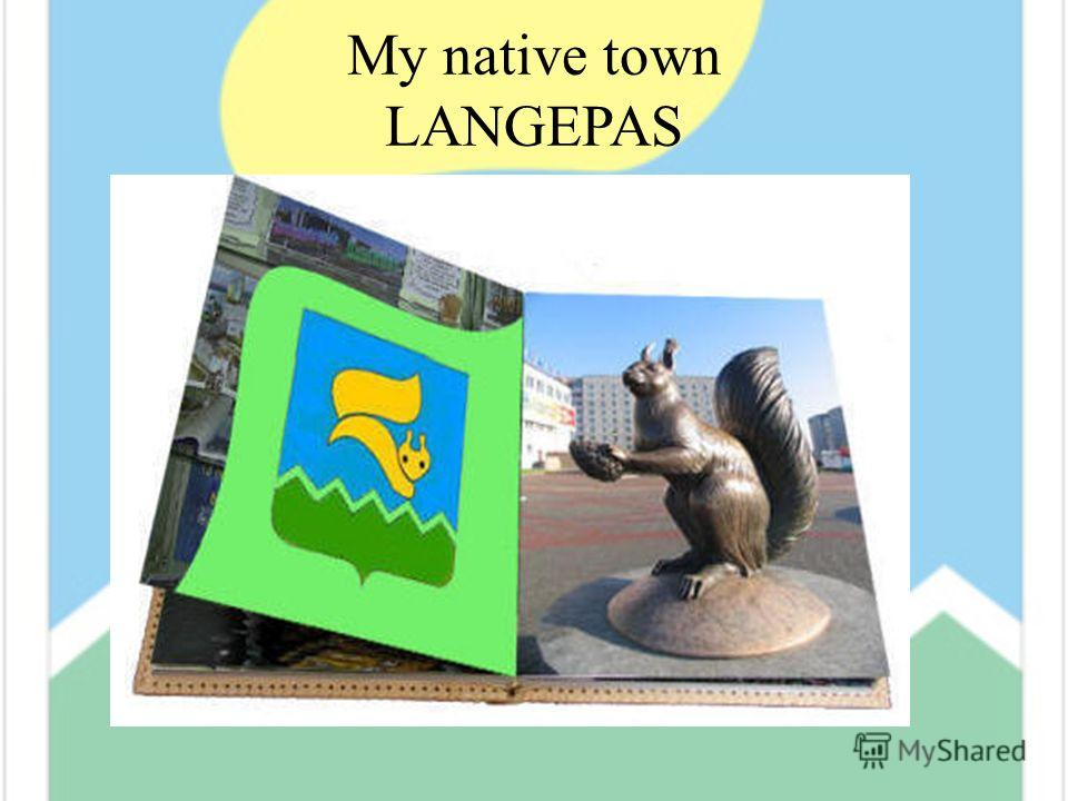 Му native town LANGEPAS