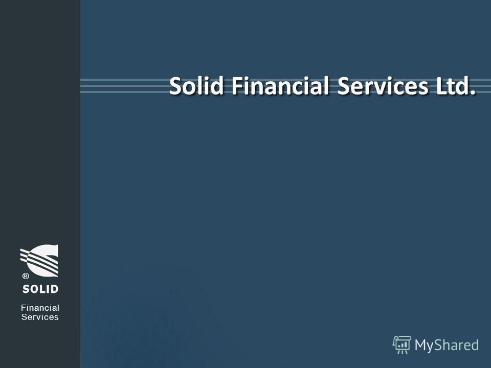 Solid Financial Services Ltd. Financial Services ®