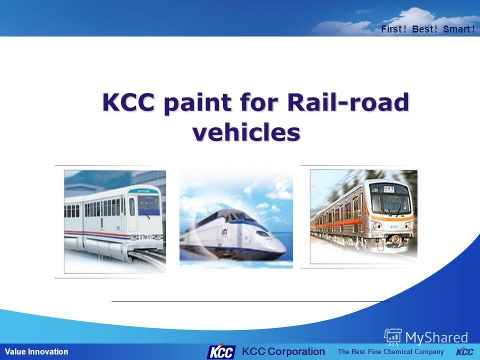 The Best Fine Chemical Company Value Innovation First ! Best ! Smart ! KCC paint for Rail-road vehicles KCC paint for Rail-road vehicles KCC Corporation