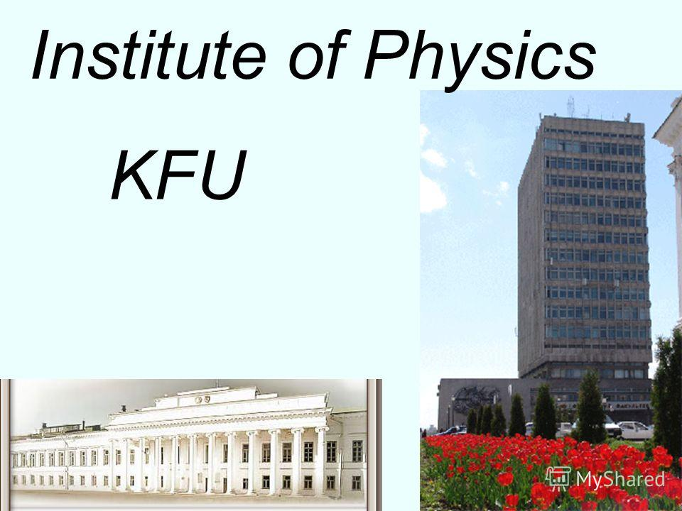 Institute of Physics KFU