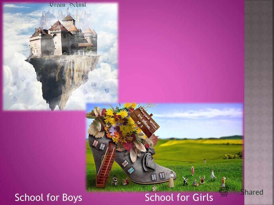 School for Boys School for Girls