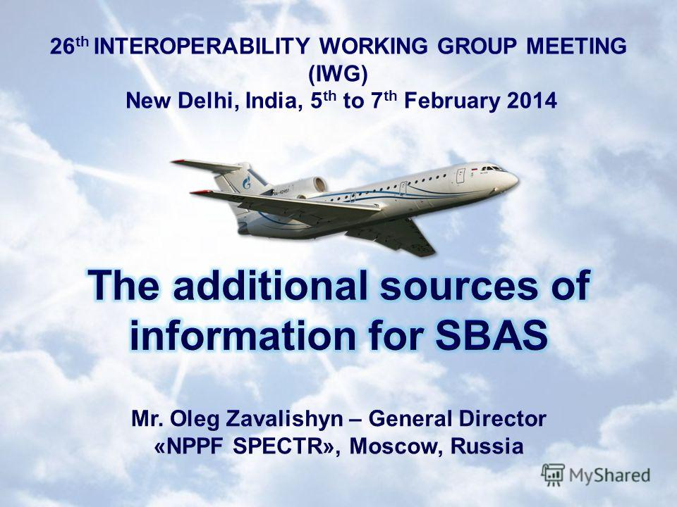 26 th INTEROPERABILITY WORKING GROUP MEETING (IWG) New Delhi, India, 5 th to 7 th February 2014