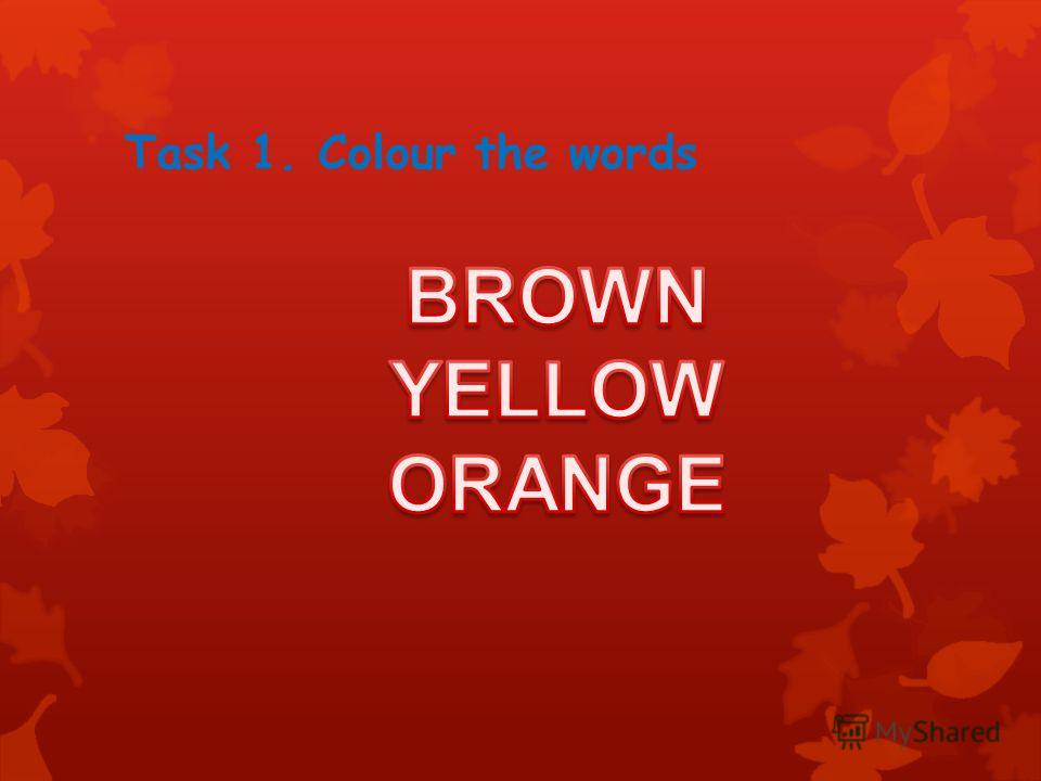 Task 1. Colour the words