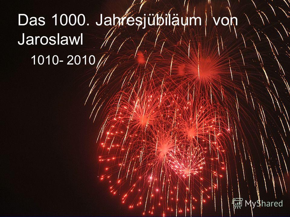 Das 1000. Jahresjübiläum von Jaroslawl 1010- 2010