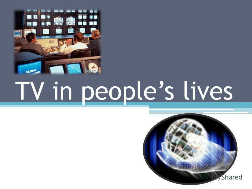 TV in peoples lives