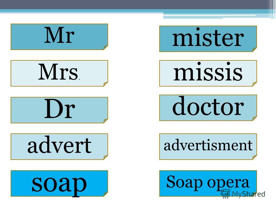 Mrs. mister missis Dr doctor advertisment advert Soap opera soap Mr