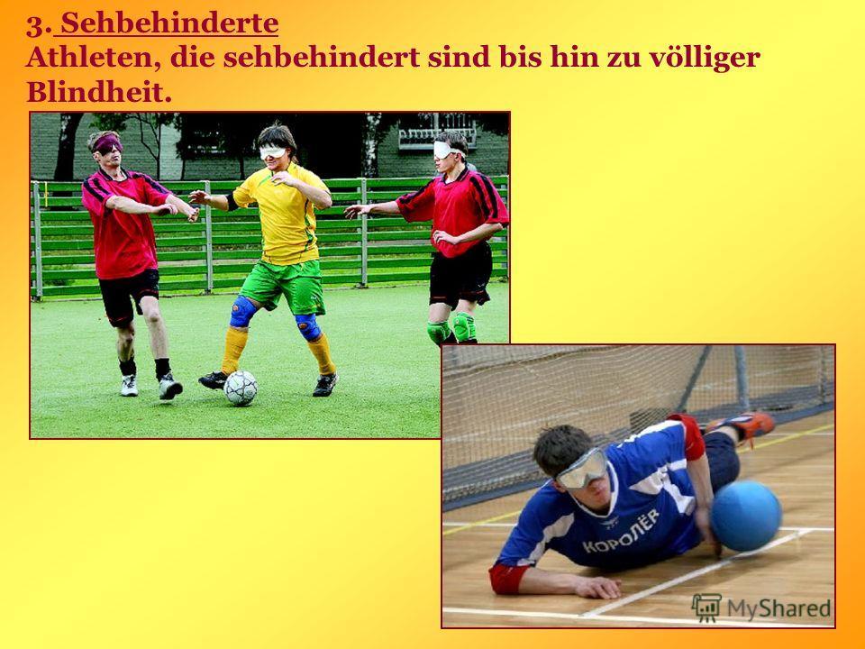 3. Sehbehinderte Athleten, die sehbehindert sind bis hin zu völliger Blindheit.