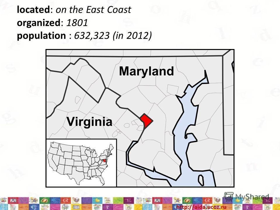located: on the East Coast organized: 1801 population : 632,323 (in 2012) 18.02.20142