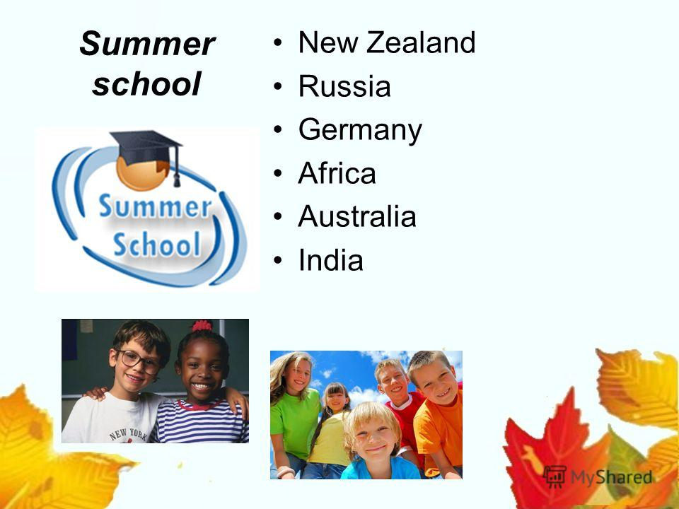 Summer school New Zealand Russia Germany Africa Australia India