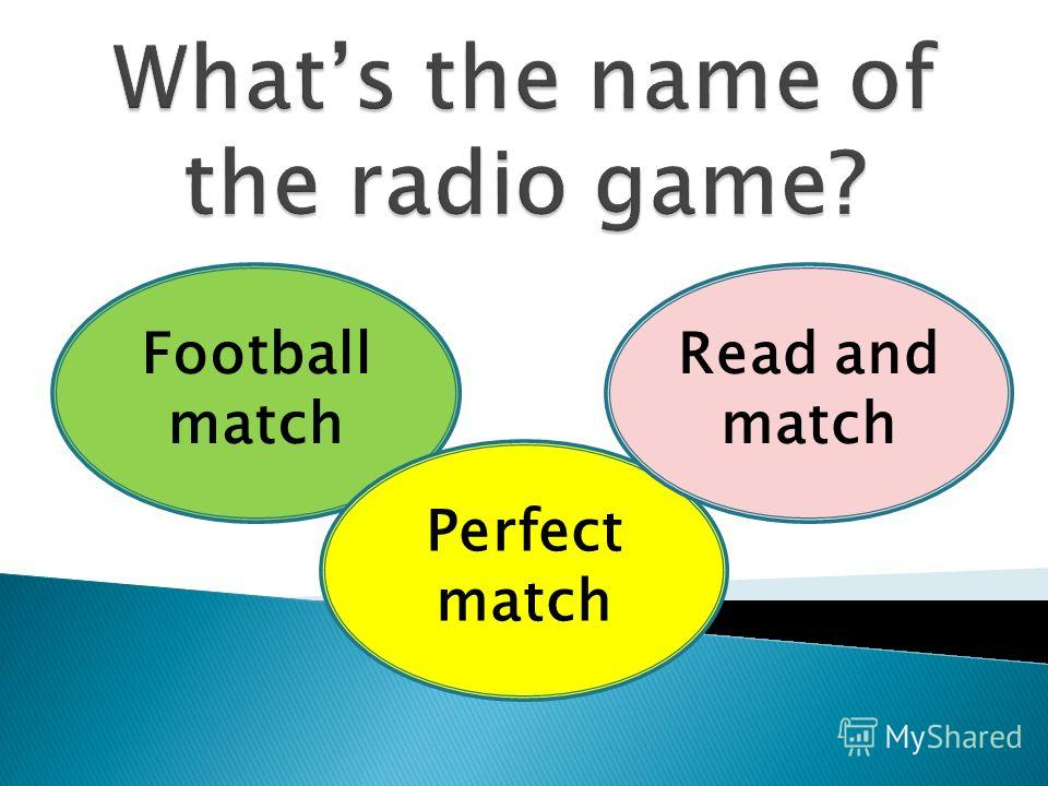 Football match Perfect match Read and match