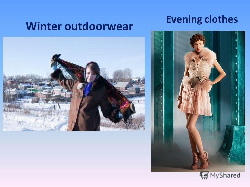 Winter outdoorwear Evening clothes