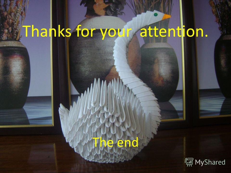 Thanks for your attention. The end