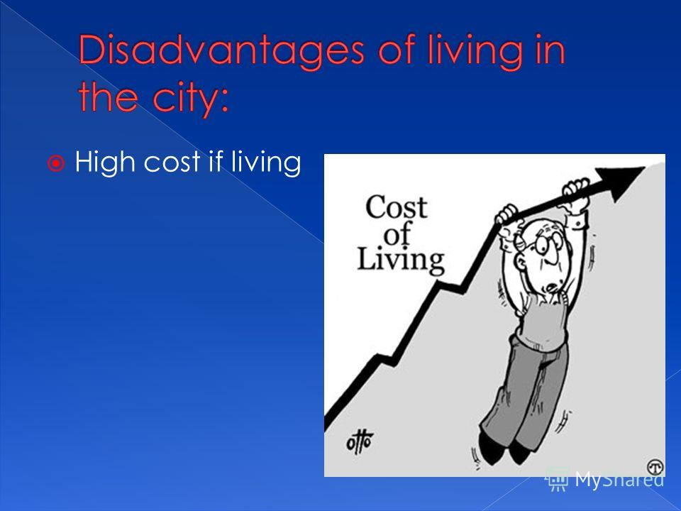 High cost if living