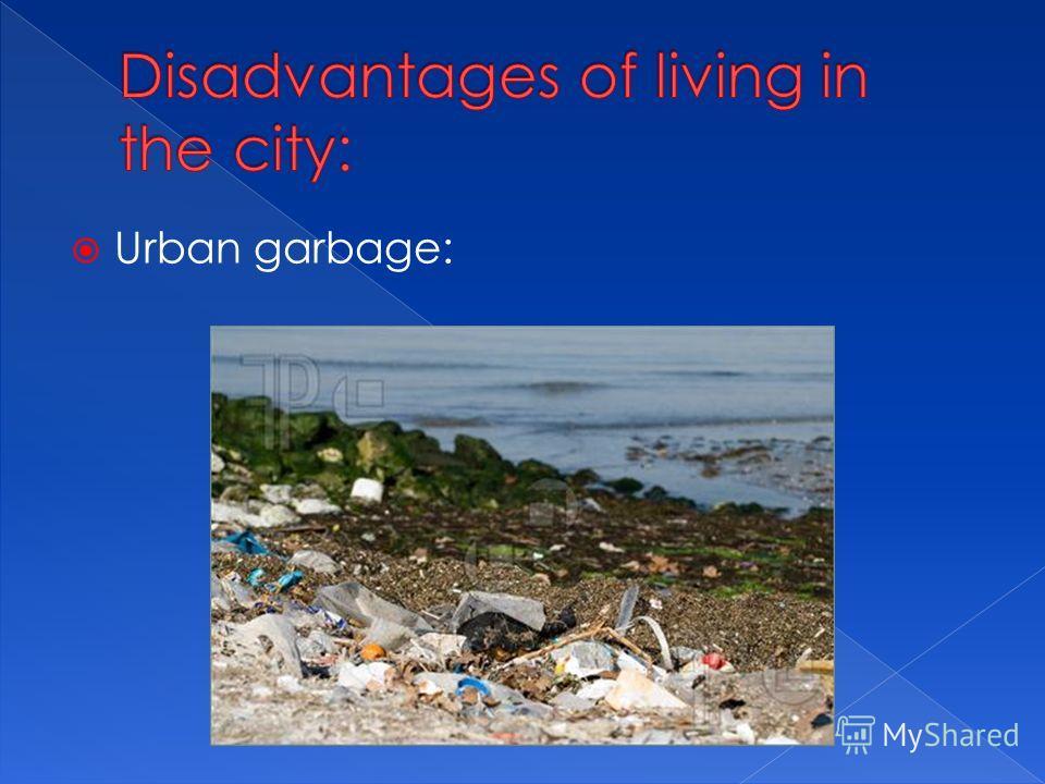 Urban garbage: