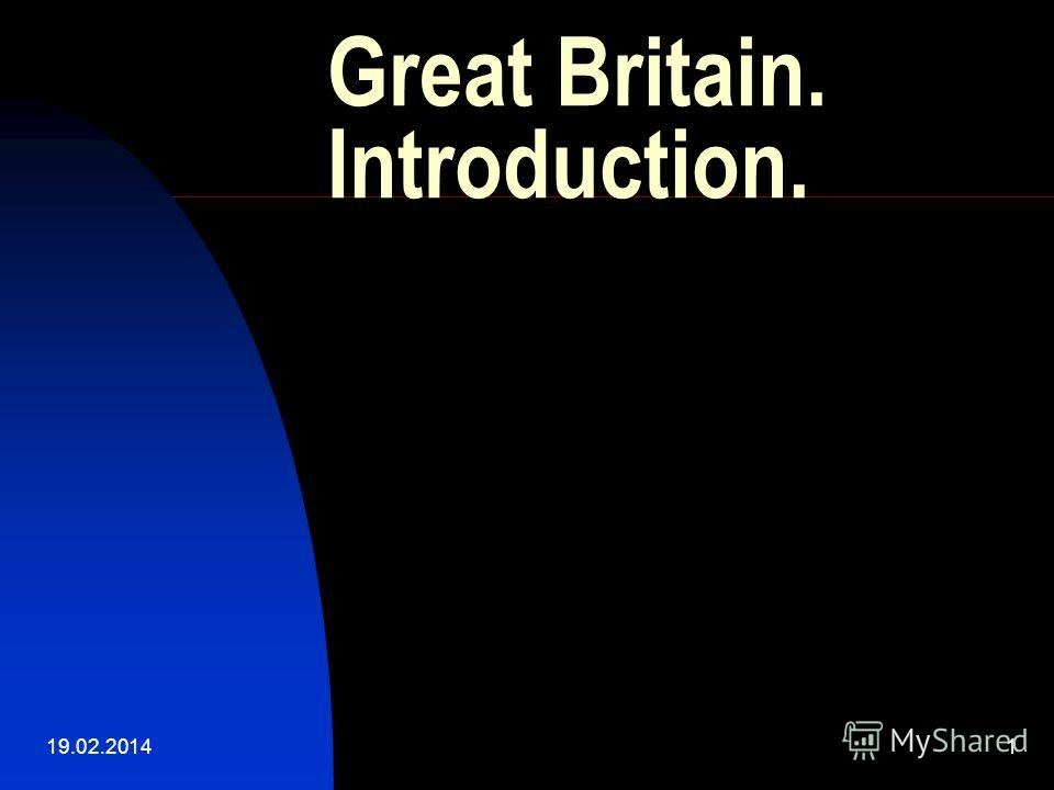 19.02.20141 Great Britain. Introduction.