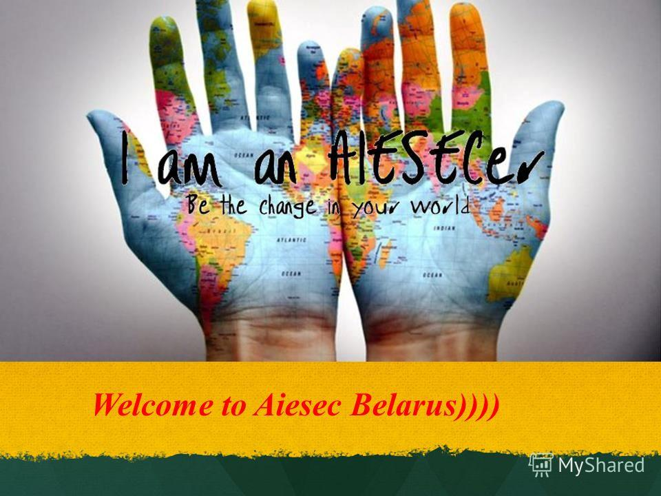 Welcome to Aiesec Belarus))))