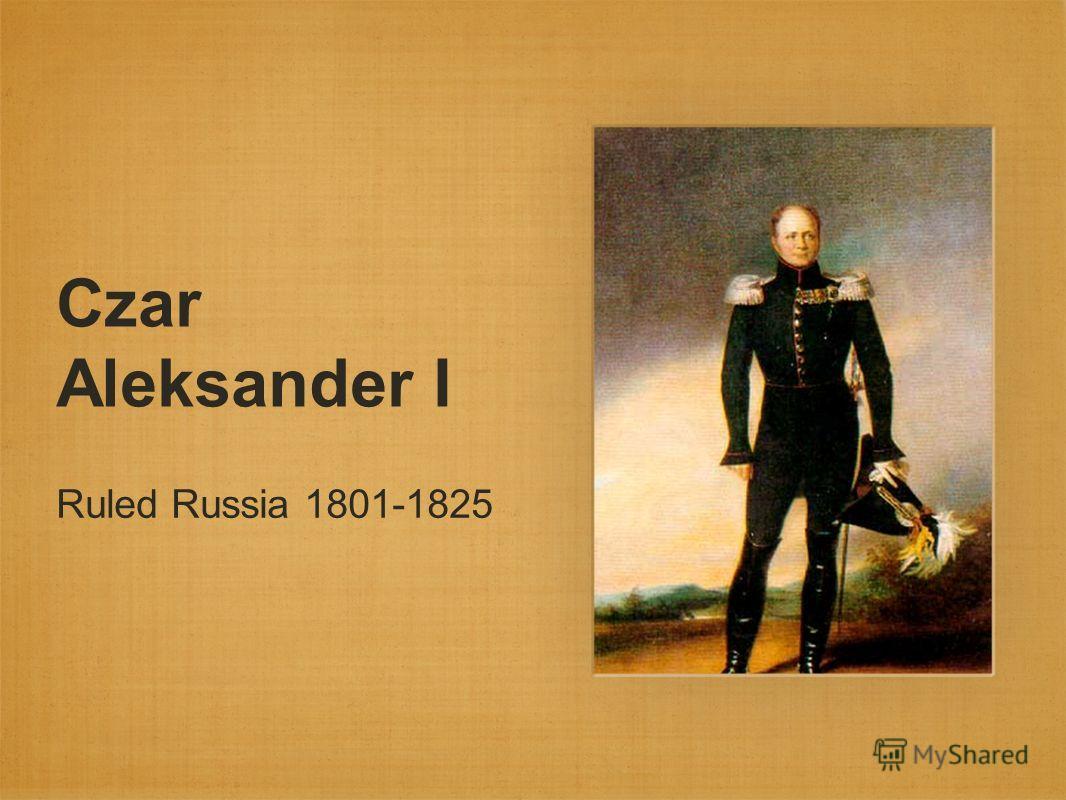 Czar Aleksander I Ruled Russia 1801-1825