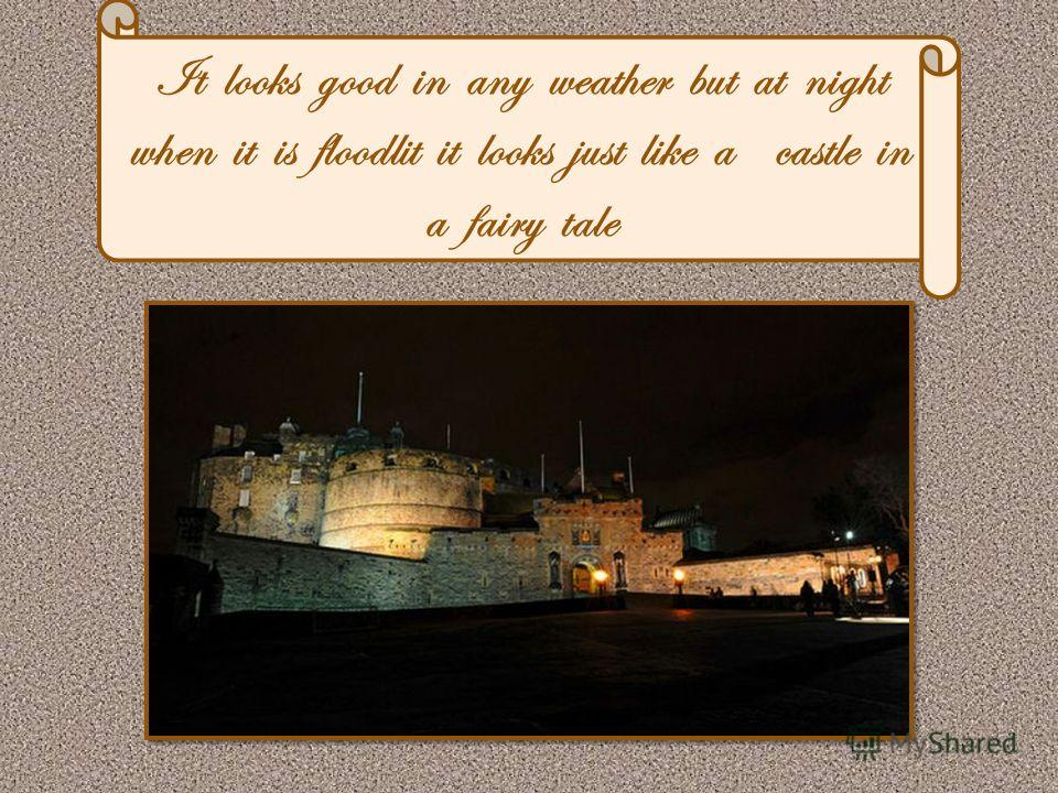 It looks good in any weather but at night when it is floodlit it looks just like a castle in a fairy tale