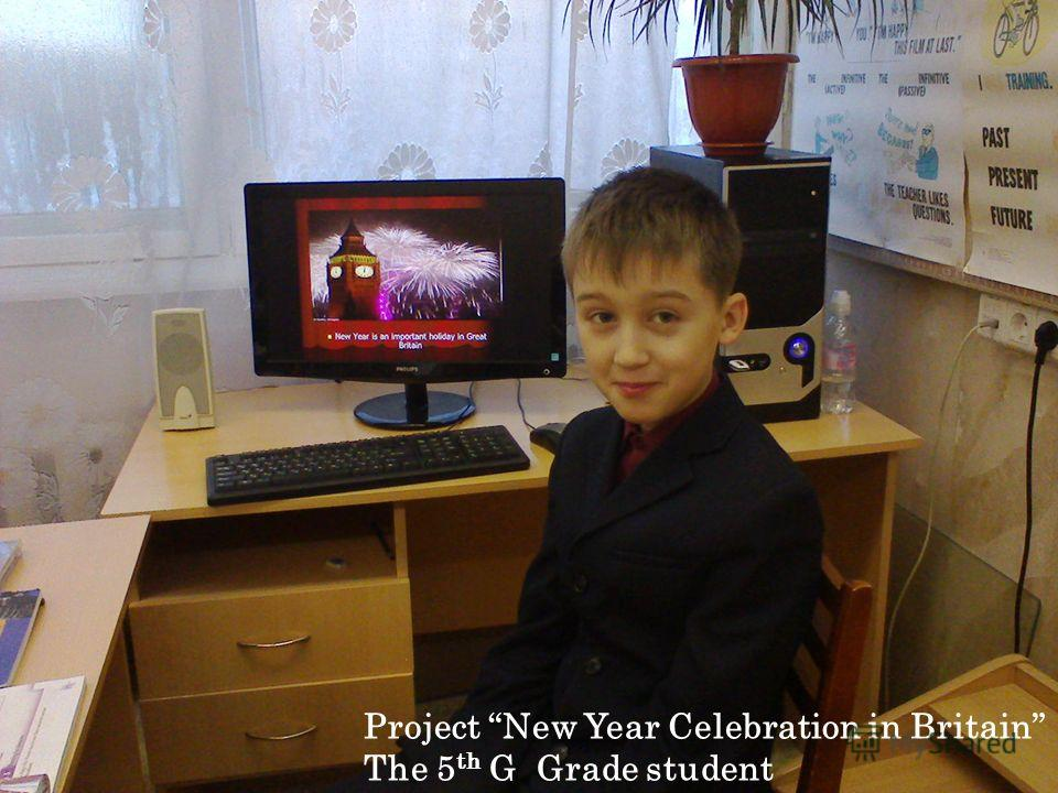 Project New Year Celebration in Britain The 5 th G Grade student