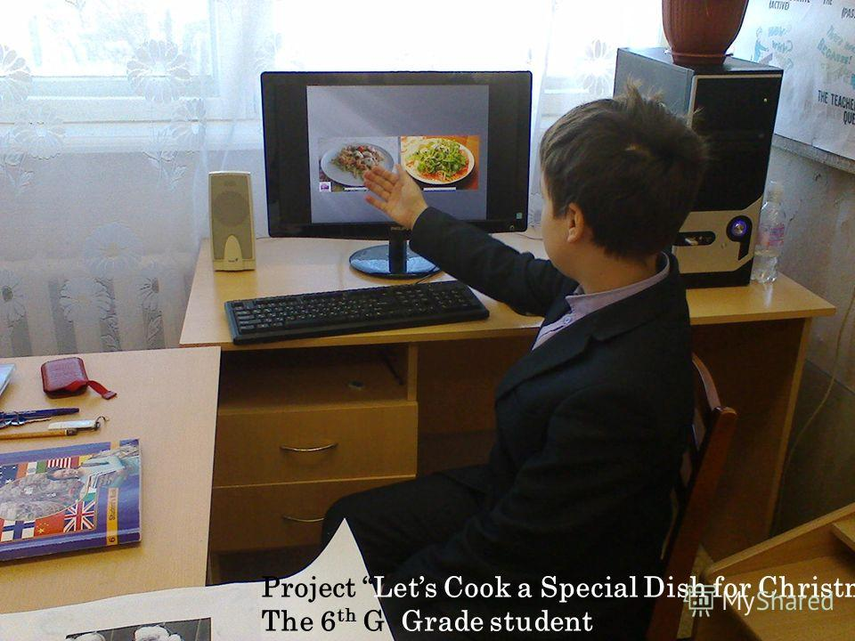 Project Lets Cook a Special Dish for Christmas The 6 th G Grade student
