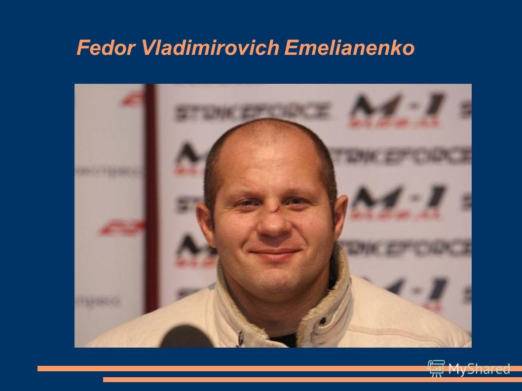 Fedor Vladimirovich Emelianenko