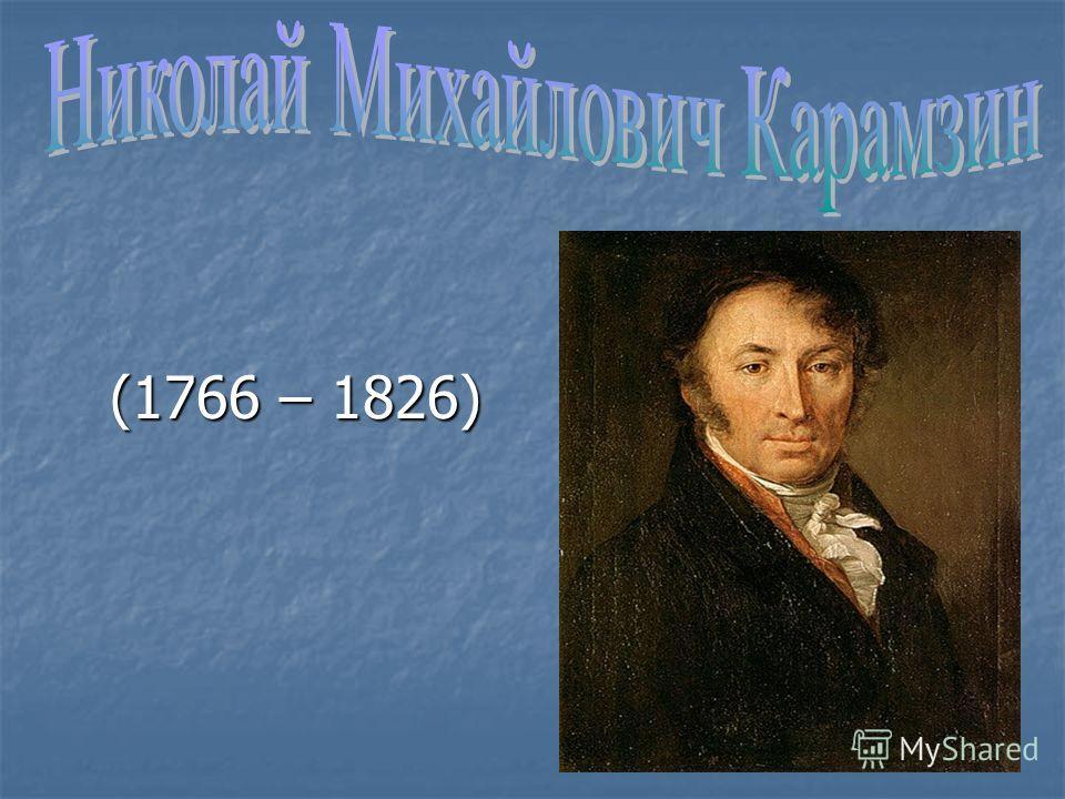 (1766 – 1826) (1766 – 1826)