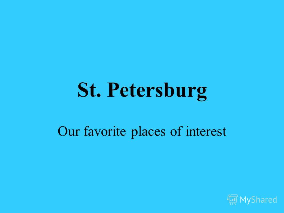 St. Petersburg Our favorite places of interest