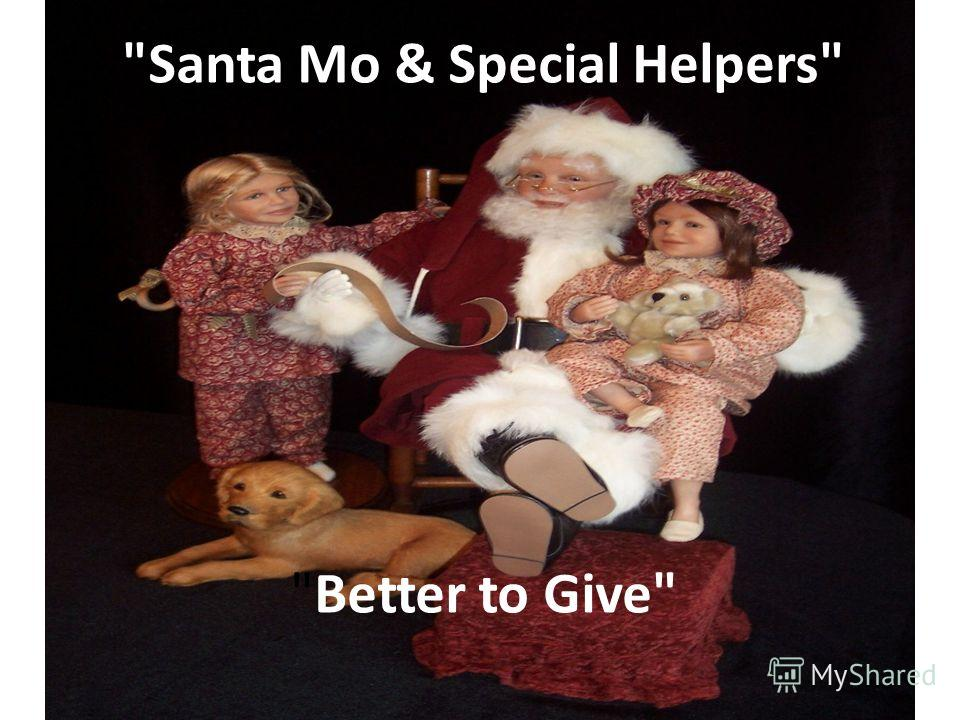 Better to Give Santa Mo & Special Helpers