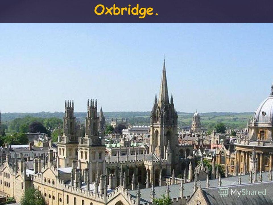 { Oxbridge.