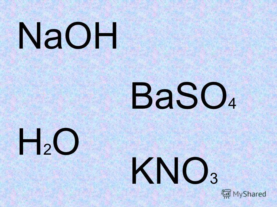 NaOH H2OH2O BaSO 4 KNO 3