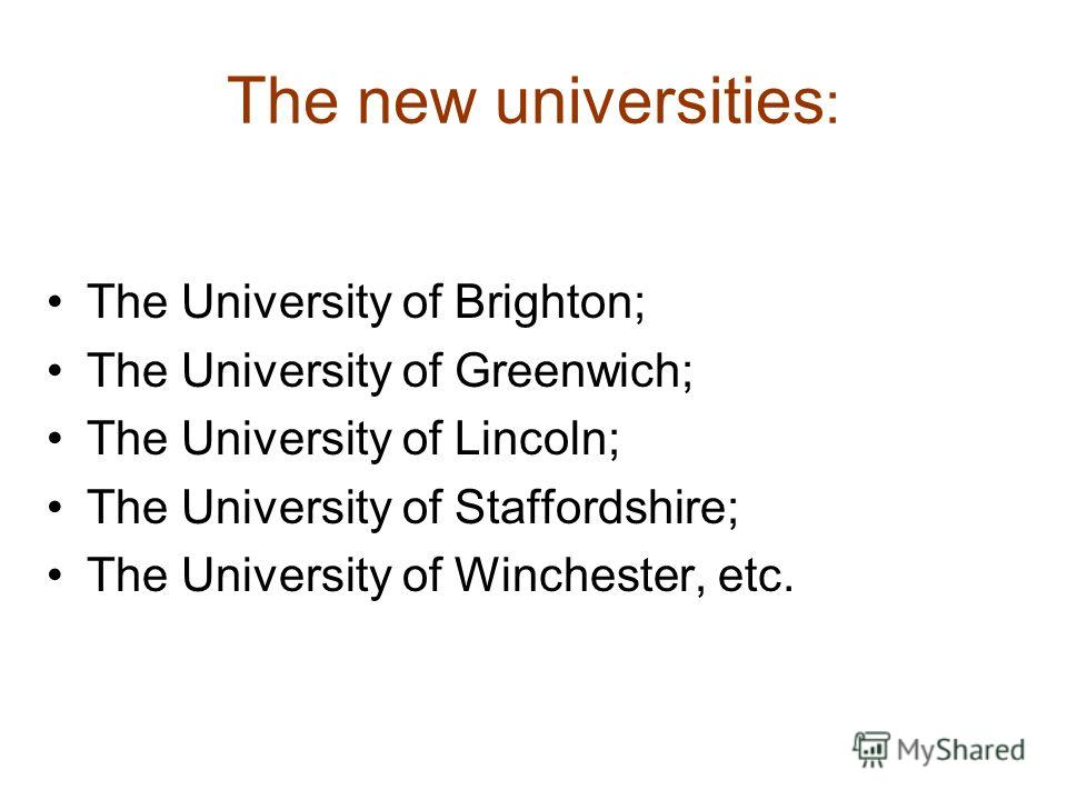 The new universities : The University of Brighton; The University of Greenwich; The University of Lincoln; The University of Staffordshire; The University of Winchester, etc.