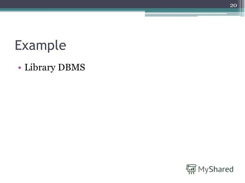 Example Library DBMS 20