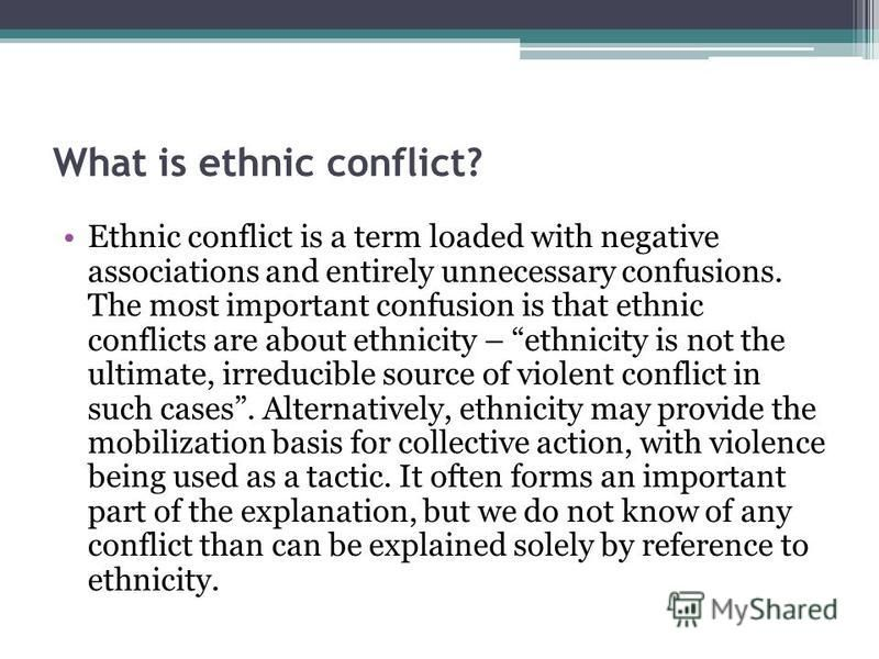 which ethnicity factors can explain the escalation of an ethnic conflict to a civil war Transborder ethnic kin and civil war in the international spread of ethnic conflict: fear, diffusion, and escalation  shared ethnicity and international.