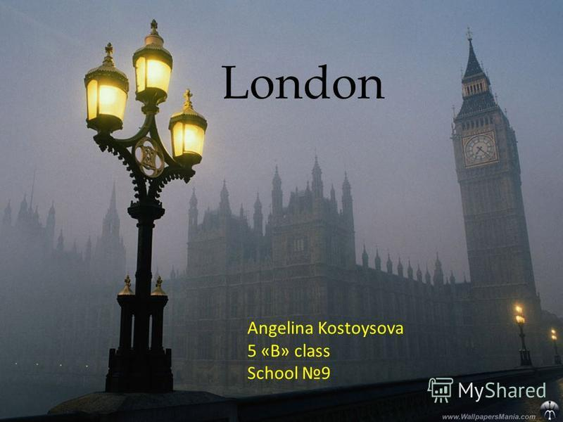 London Angelina Kostoysova 5 «B» class School 9