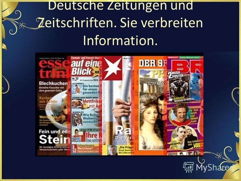 Deutsche Zeitungen und Zeitschriften. Sie verbreiten Information.
