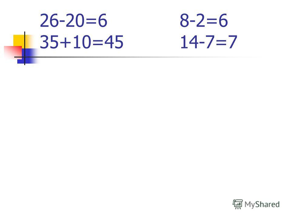26-20=6 8-2=6 35+10=45 14-7=7