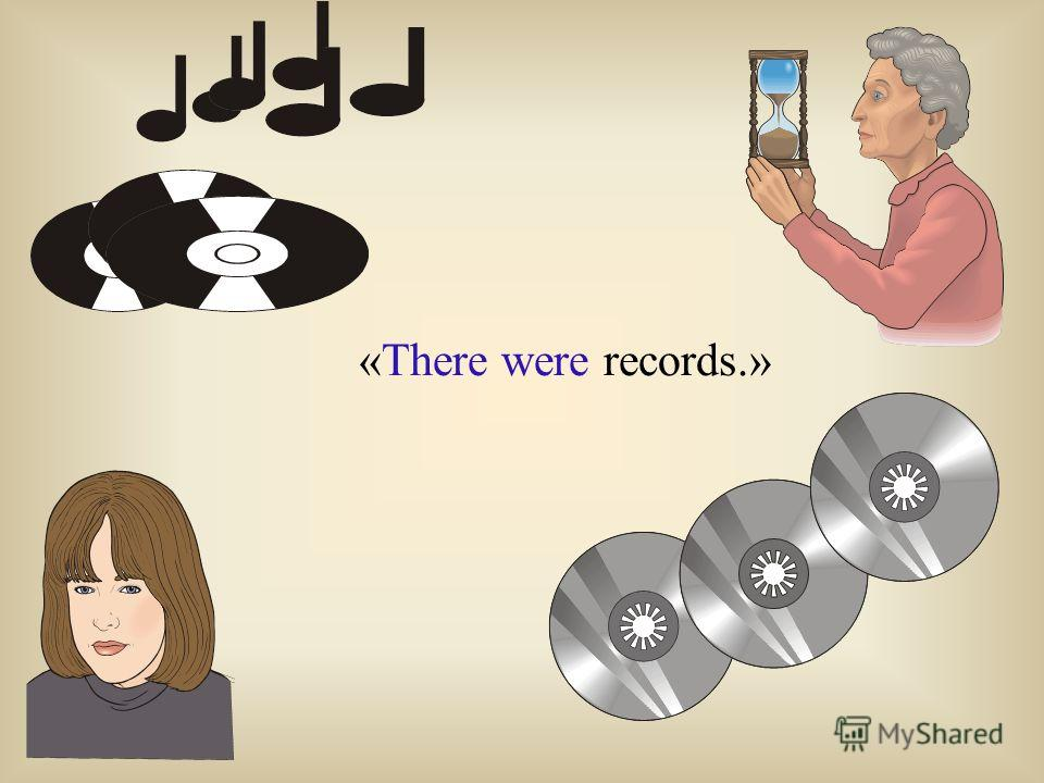 «There were records.»