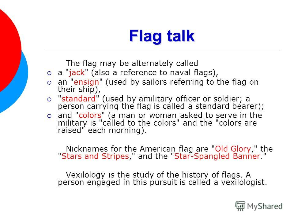 Flag talk The flag may be alternately called a