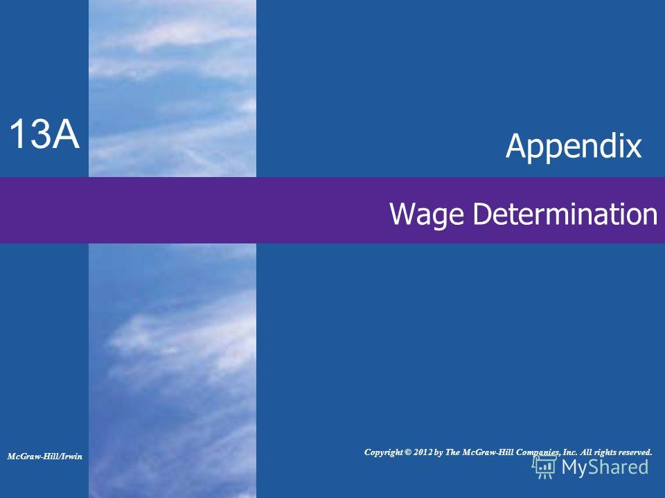 13A Wage Determination Appendix Copyright © 2012 by The McGraw-Hill Companies, Inc. All rights reserved. McGraw-Hill/Irwin