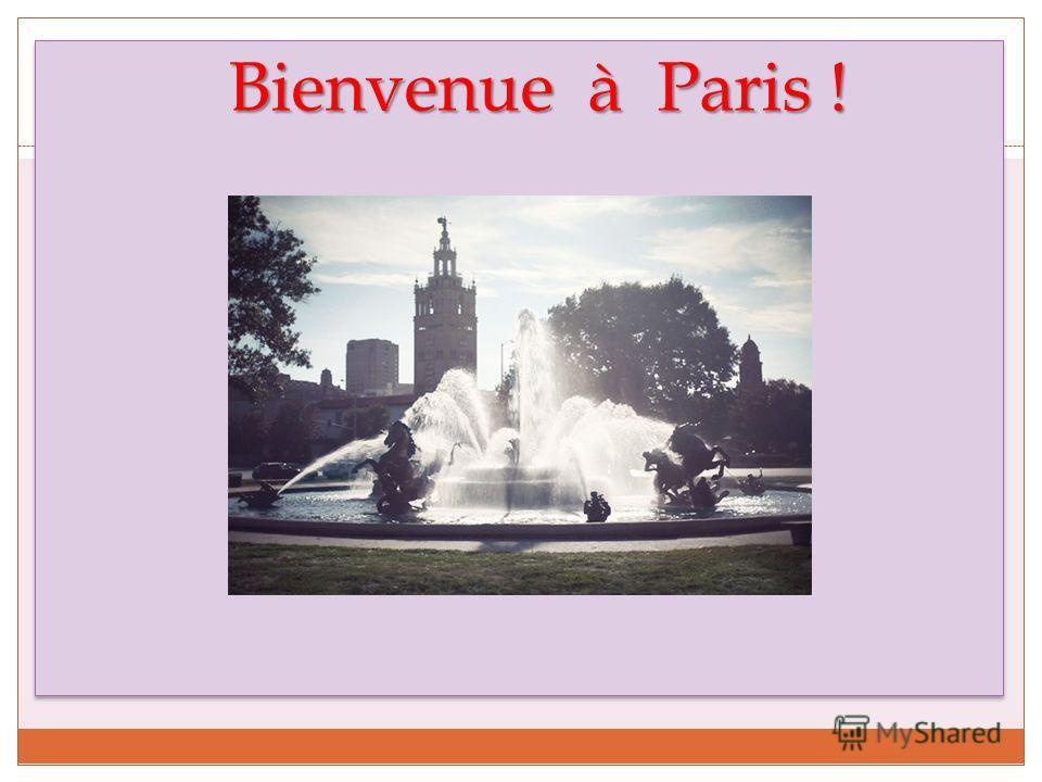 Bienvenue à Paris ! Bienvenue à Paris !