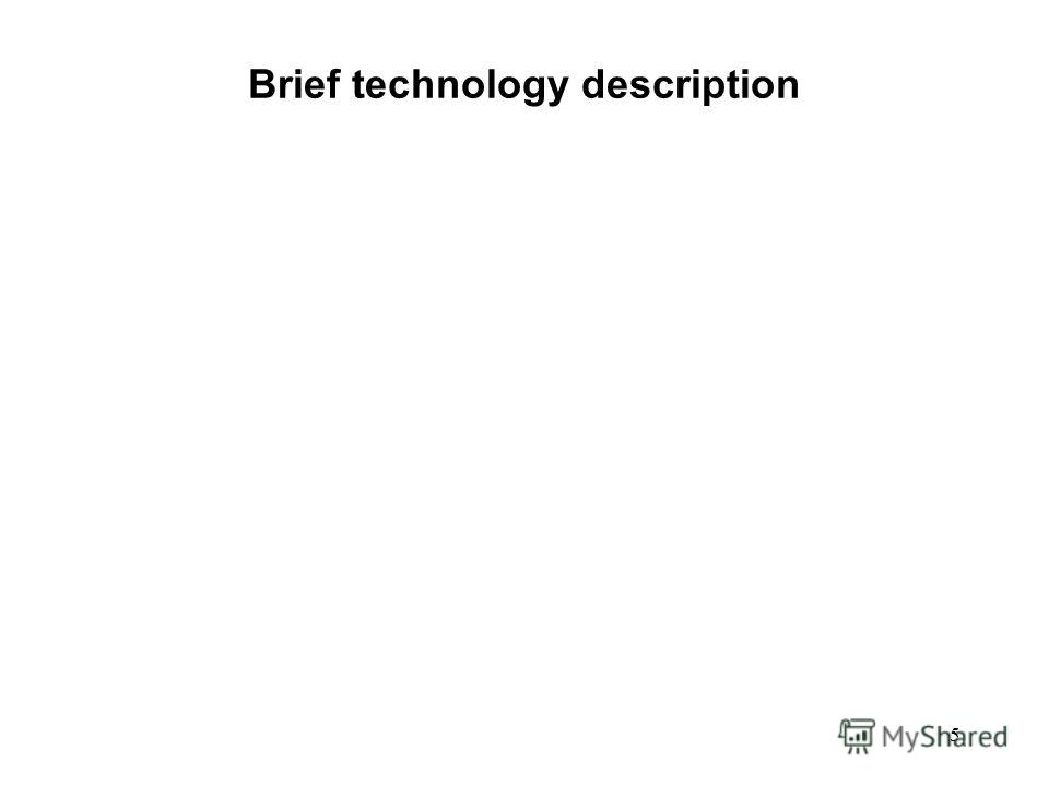 5 Brief technology description