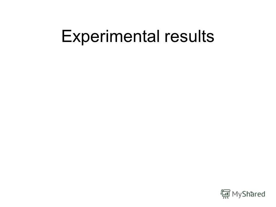 7 Experimental results