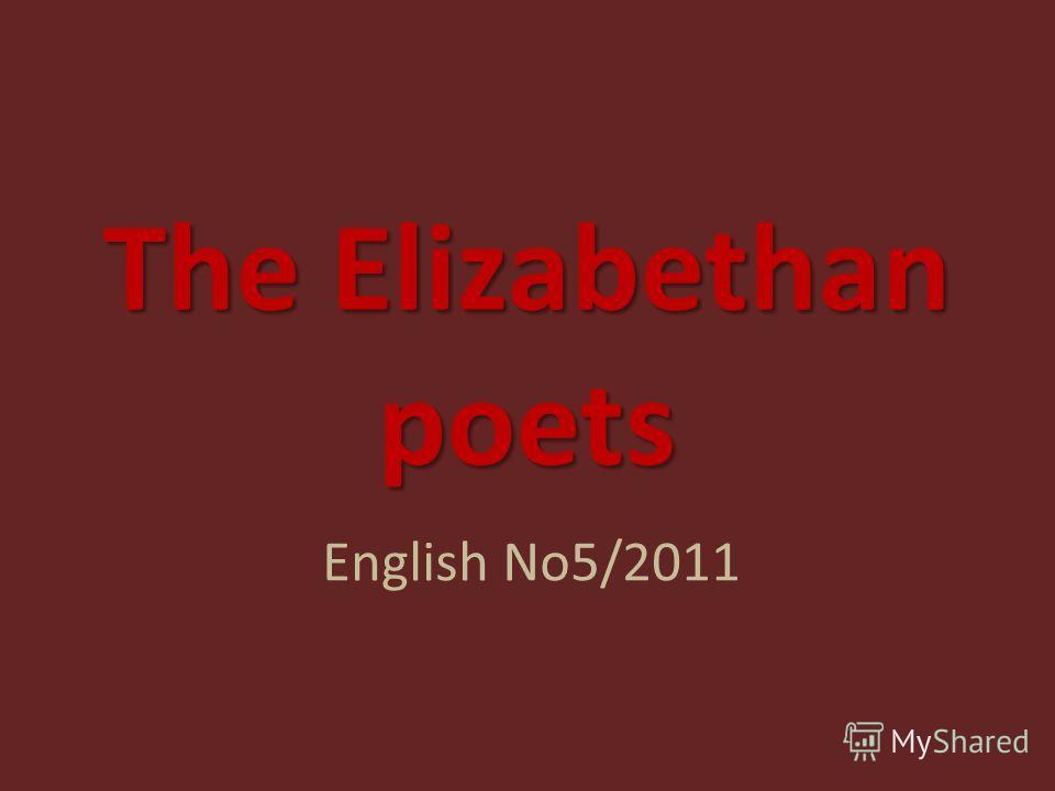 The Elizabethan poets English No5/2011