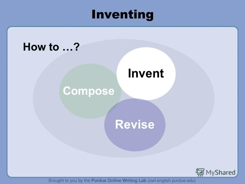 Inventing Compose InventRevise How to …?