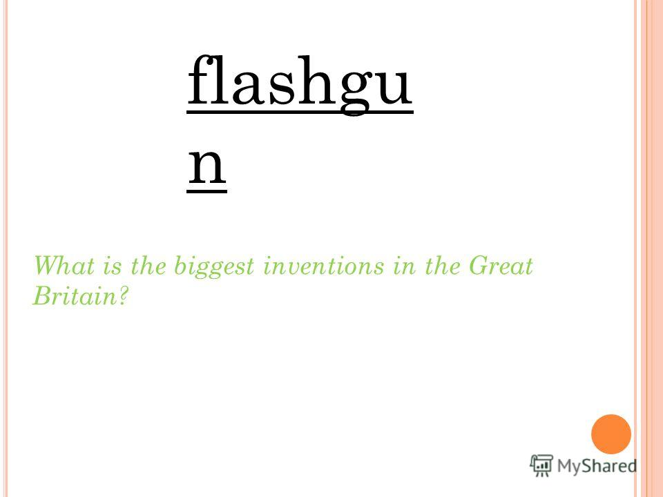 What is the biggest inventions in the Great Britain? flashgu n