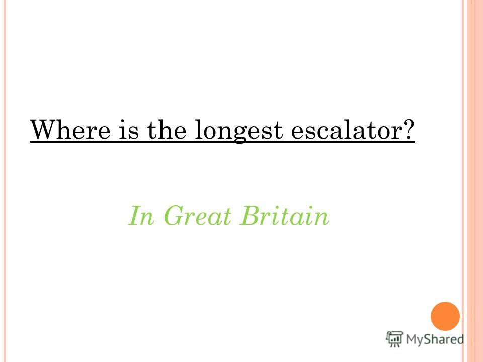 Where is the longest escalator? In Great Britain