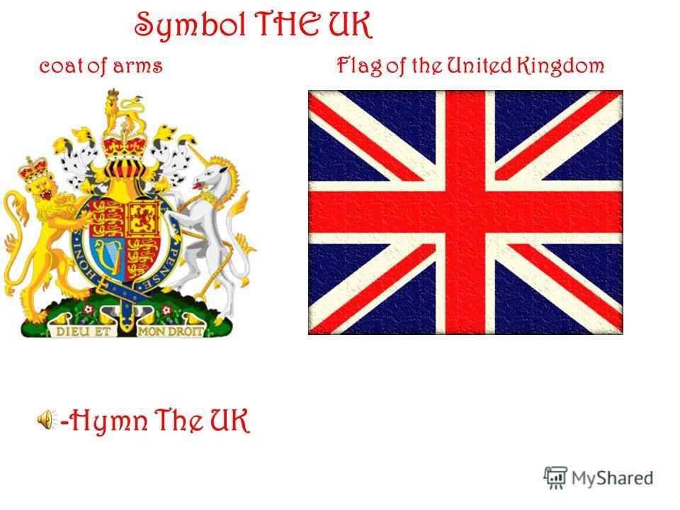 Symbol THE UK coat of armsFlag of the United Kingdom - Hymn The UK