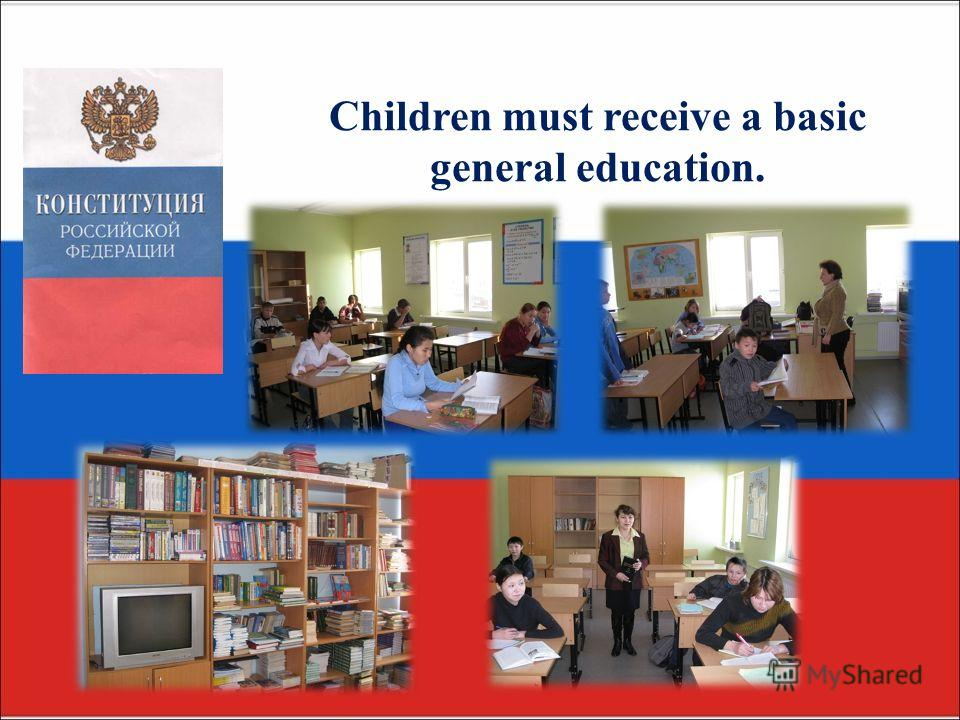 Children must receive a basic general education.