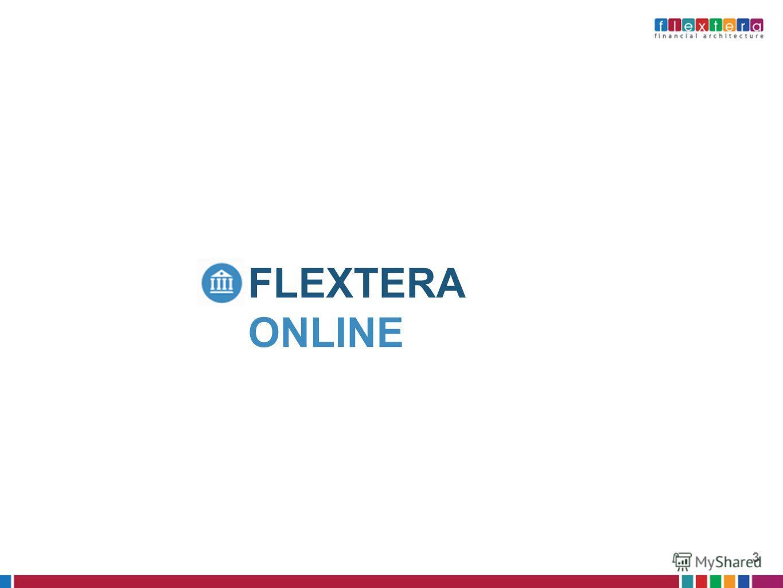 Фронт-офис FLEXTERA Разработка с 2005 года 60 инсталляций Весь функционал операционного фронт- офиса Полноценный кредитный конвейер Поддержка бизнес-процессов