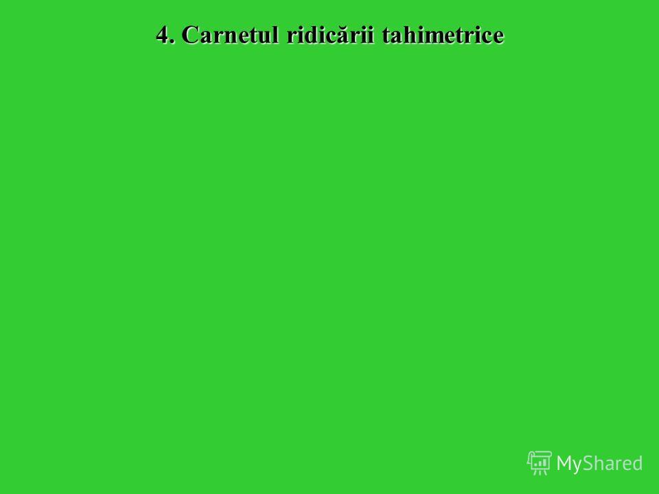 4. Carnetul ridicării tahimetrice